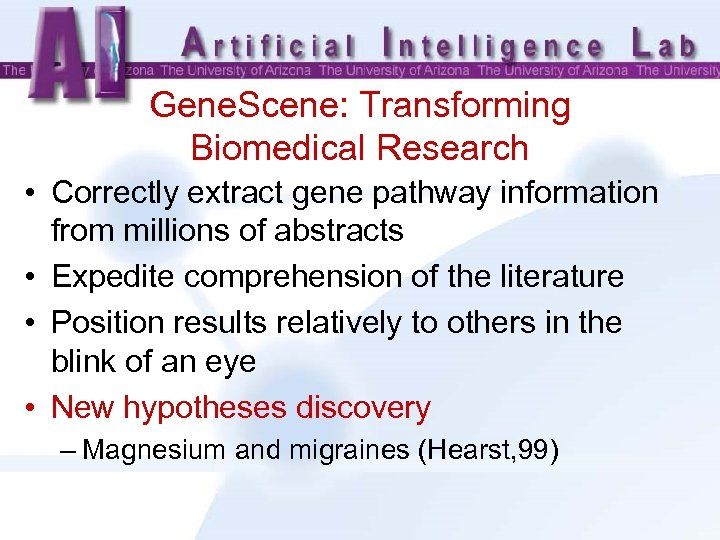 Gene. Scene: Transforming Biomedical Research • Correctly extract gene pathway information from millions of