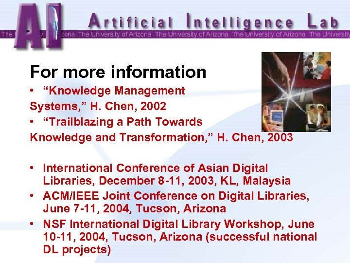 "For more information • ""Knowledge Management Systems, "" H. Chen, 2002 • ""Trailblazing a"