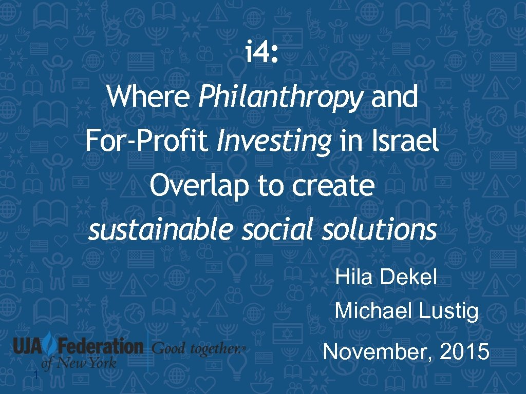 i 4: Where Philanthropy and For-Profit Investing in Israel Overlap to create sustainable social