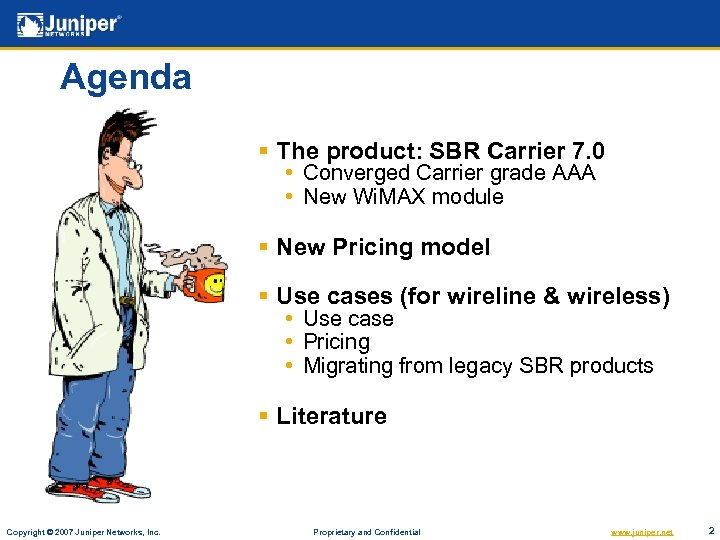 Agenda § The product: SBR Carrier 7. 0 • Converged Carrier grade AAA •