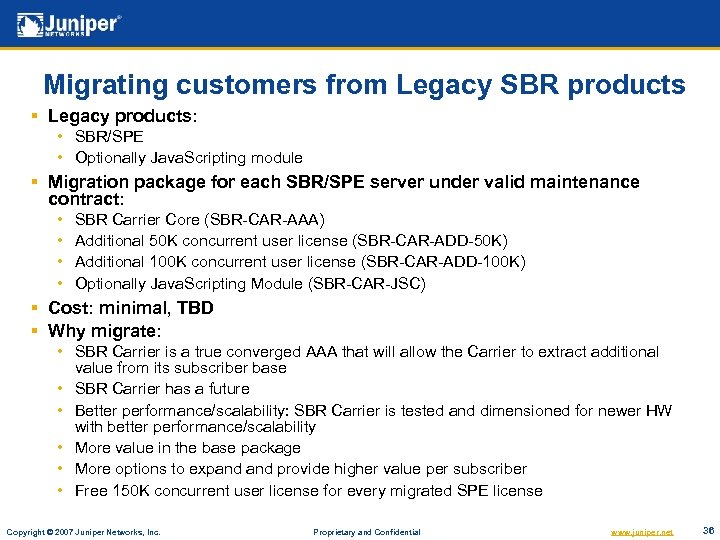 Migrating customers from Legacy SBR products § Legacy products: • SBR/SPE • Optionally Java.