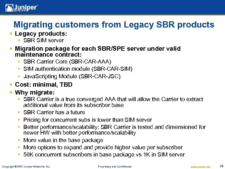 Migrating customers from Legacy SBR products § Legacy products: • SBR SIM server §