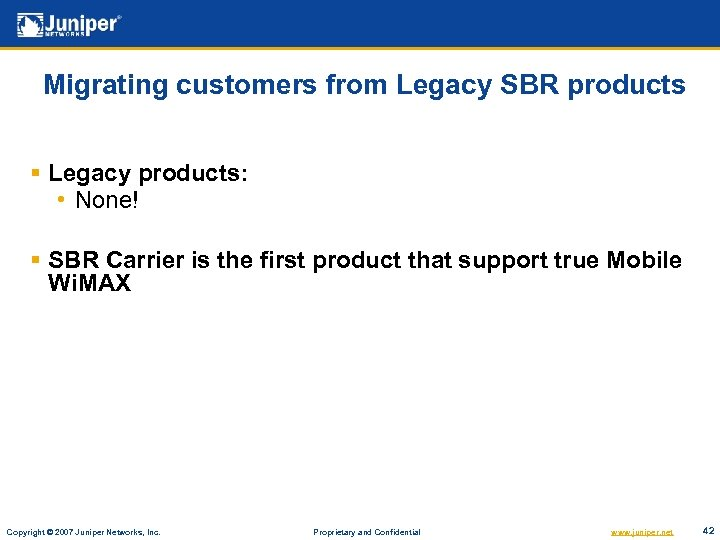 Migrating customers from Legacy SBR products § Legacy products: • None! § SBR Carrier
