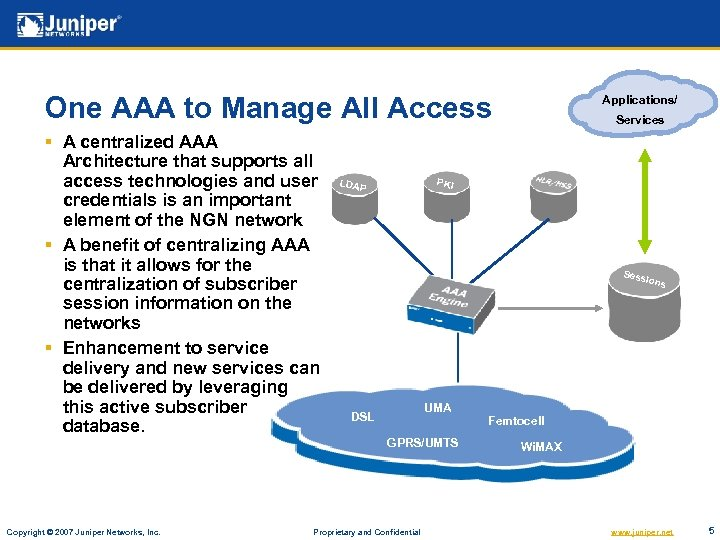One AAA to Manage All Access § A centralized AAA Architecture that supports all