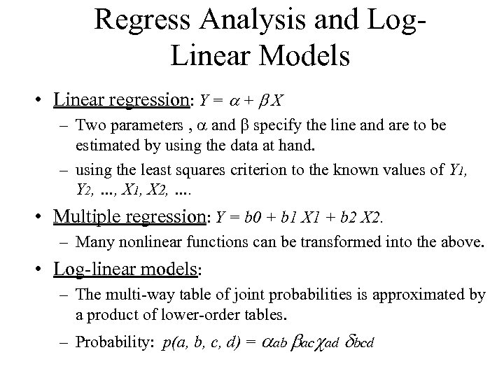 Regress Analysis and Log. Linear Models • Linear regression: Y = + X –