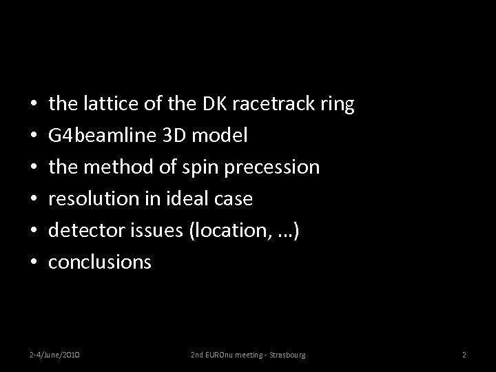 • • • the lattice of the DK racetrack ring G 4 beamline