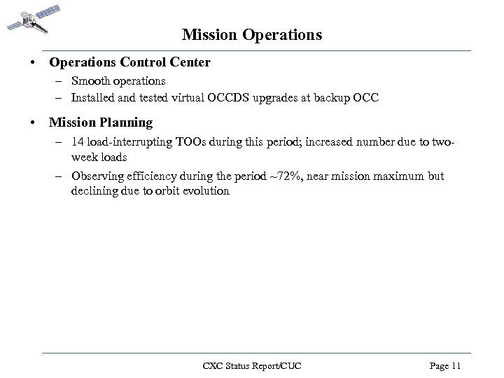 Mission Operations • Operations Control Center – Smooth operations – Installed and tested virtual