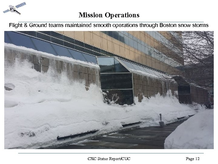 Mission Operations Flight & Ground teams maintained smooth operations through Boston snow storms CXC