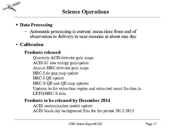 Science Operations • Data Processing – Automatic processing is current; mean time from end
