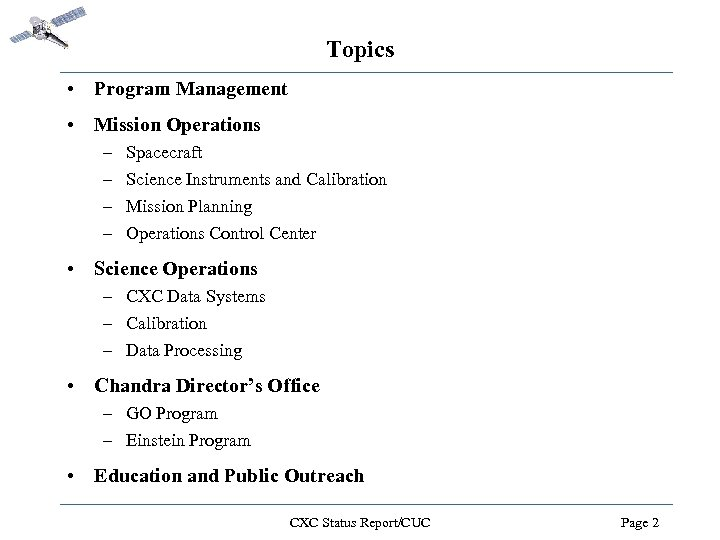 Topics • Program Management • Mission Operations – – Spacecraft Science Instruments and Calibration