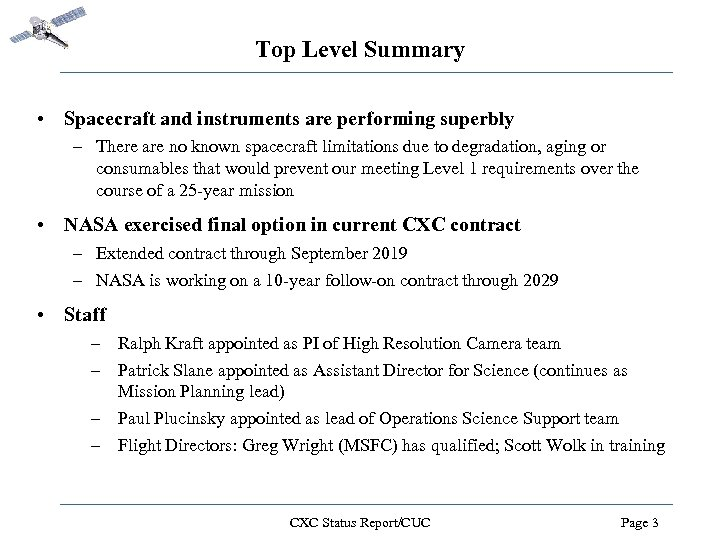 Top Level Summary • Spacecraft and instruments are performing superbly – There are no
