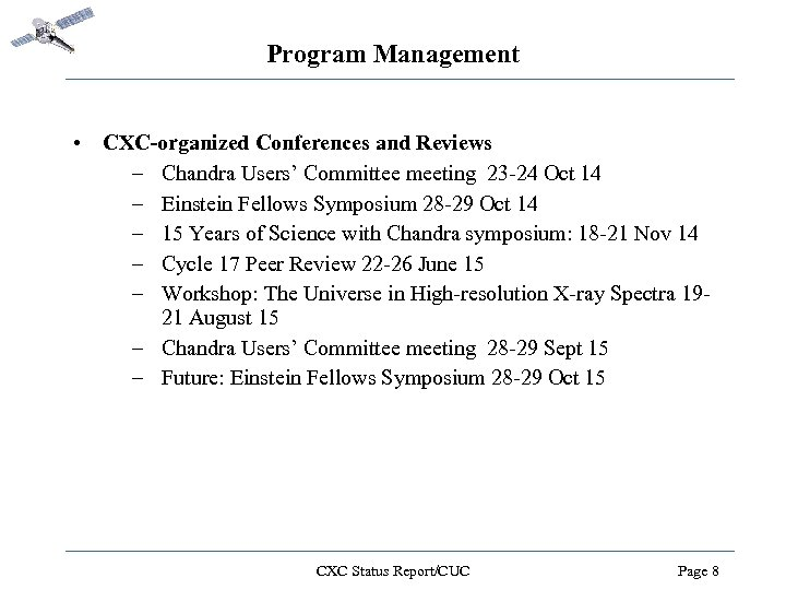 Program Management • CXC-organized Conferences and Reviews – Chandra Users' Committee meeting 23 -24