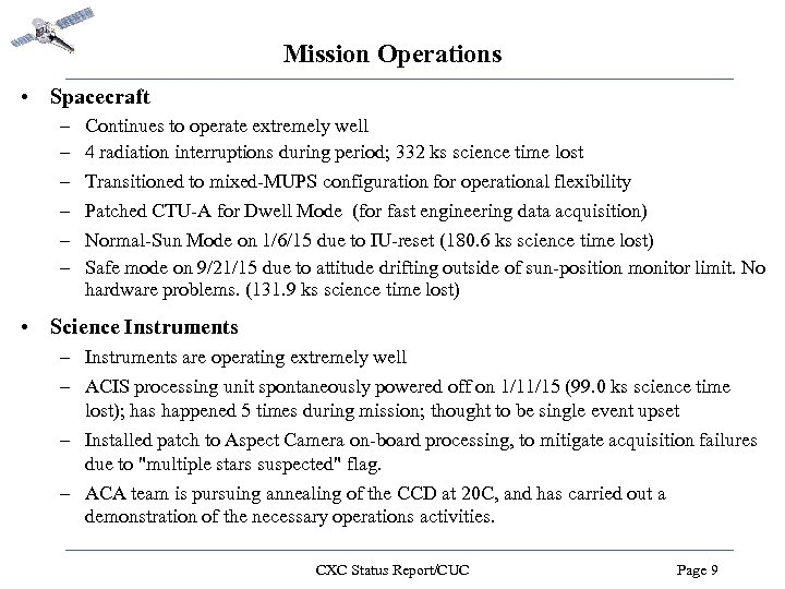 Mission Operations • Spacecraft – – – Continues to operate extremely well 4 radiation