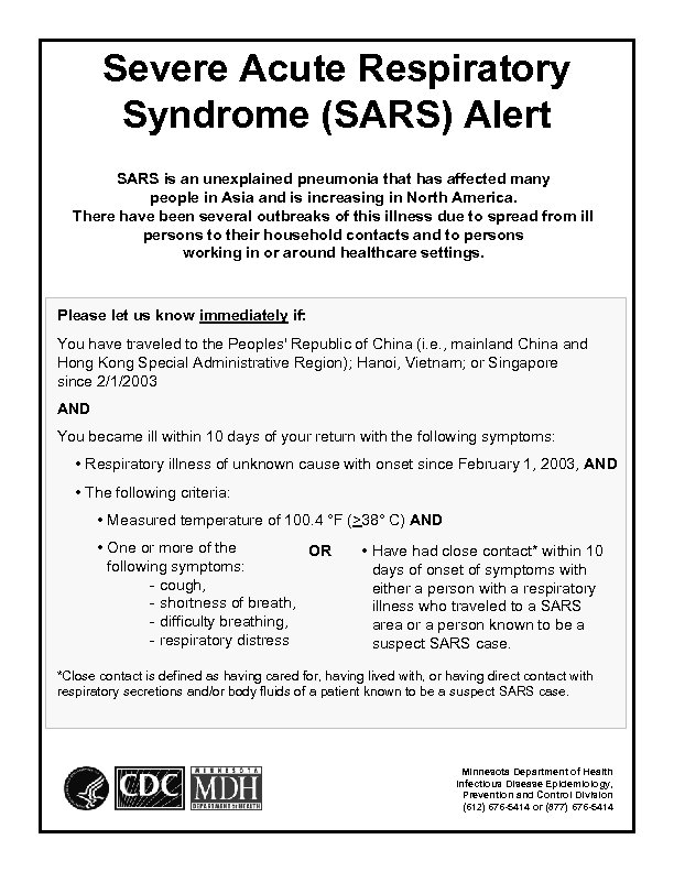 Severe Acute Respiratory Syndrome (SARS) Alert SARS is an unexplained pneumonia that has affected
