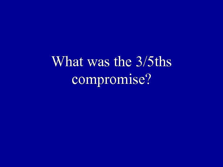 What was the 3/5 ths compromise?