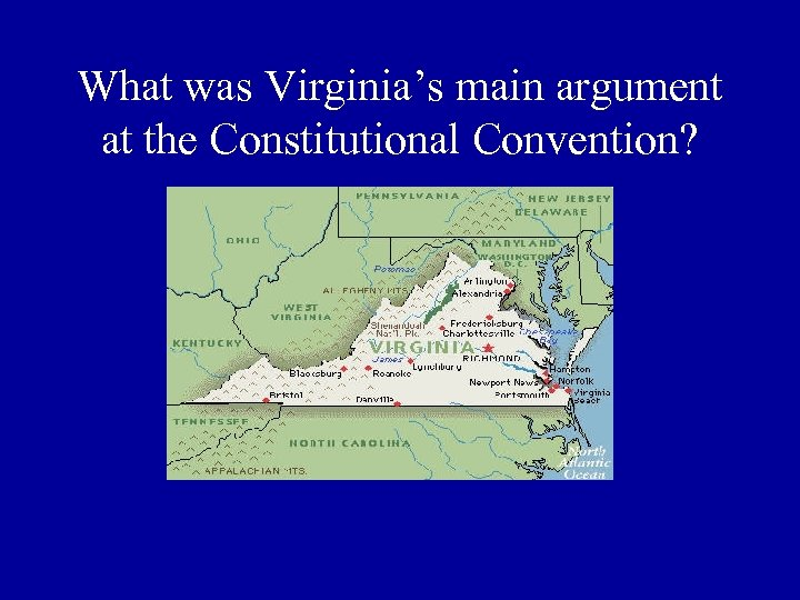 What was Virginia's main argument at the Constitutional Convention?
