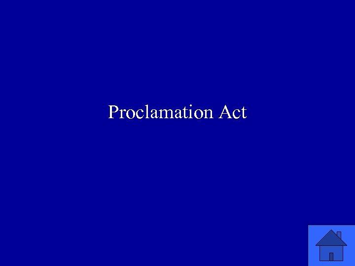 Proclamation Act