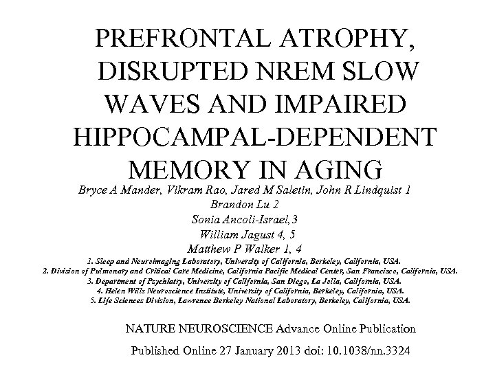 PREFRONTAL ATROPHY, DISRUPTED NREM SLOW WAVES AND IMPAIRED HIPPOCAMPAL-DEPENDENT MEMORY IN AGING Bryce A