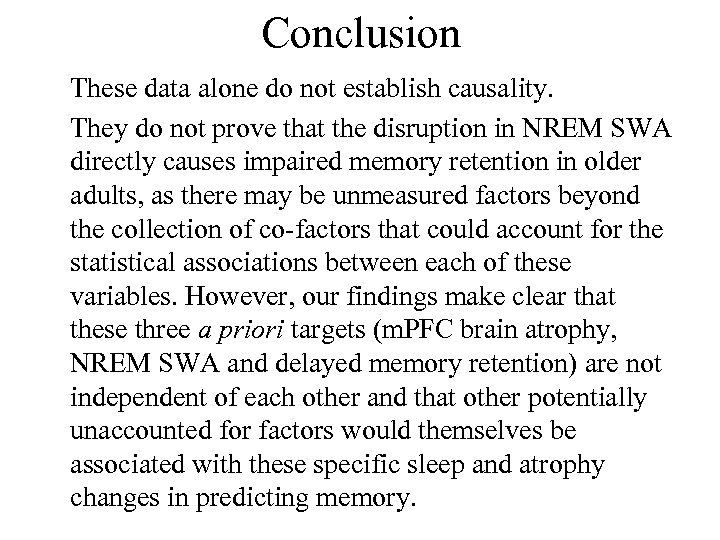 Conclusion These data alone do not establish causality. They do not prove that the