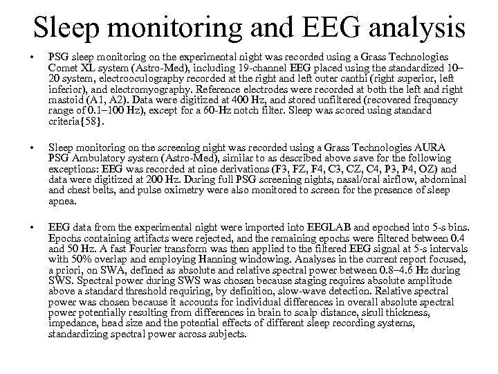 Sleep monitoring and EEG analysis • PSG sleep monitoring on the experimental night was