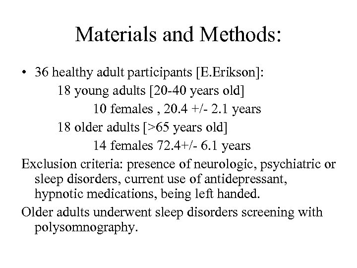 Materials and Methods: • 36 healthy adult participants [E. Erikson]: 18 young adults [20