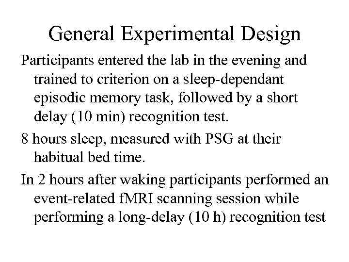 General Experimental Design Participants entered the lab in the evening and trained to criterion
