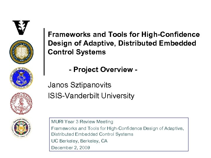 Frameworks and Tools for High-Confidence Design of Adaptive, Distributed Embedded Control Systems - Project