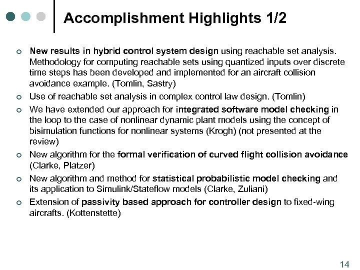 Accomplishment Highlights 1/2 ¢ ¢ ¢ New results in hybrid control system design using