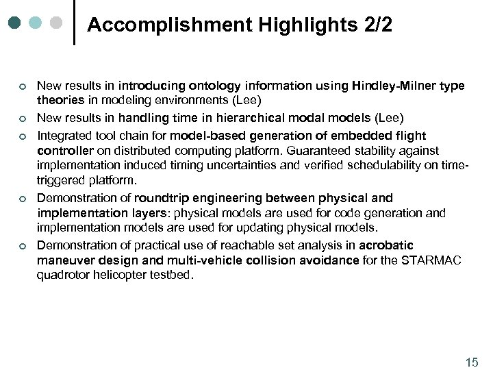 Accomplishment Highlights 2/2 ¢ ¢ ¢ New results in introducing ontology information using Hindley-Milner