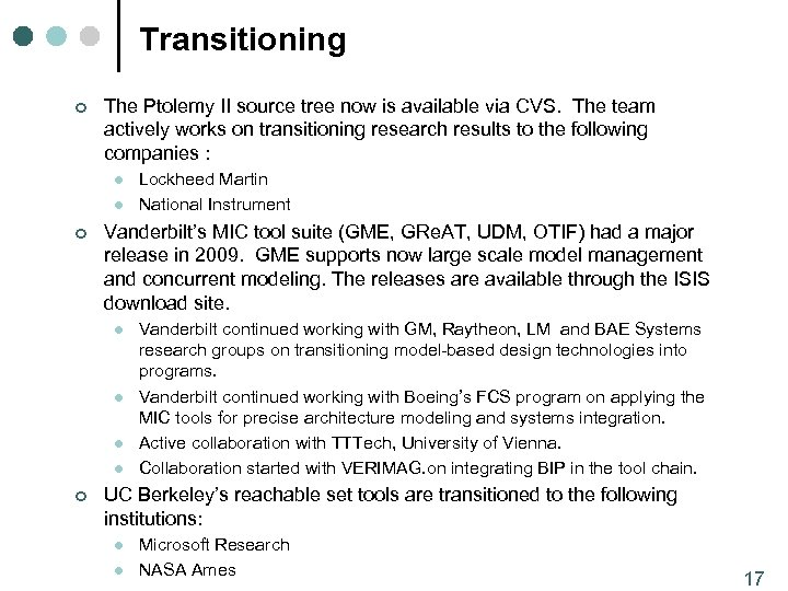Transitioning ¢ The Ptolemy II source tree now is available via CVS. The team