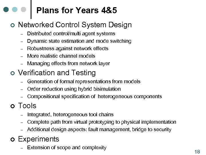 Plans for Years 4&5 ¢ Networked Control System Design – – – ¢ Verification