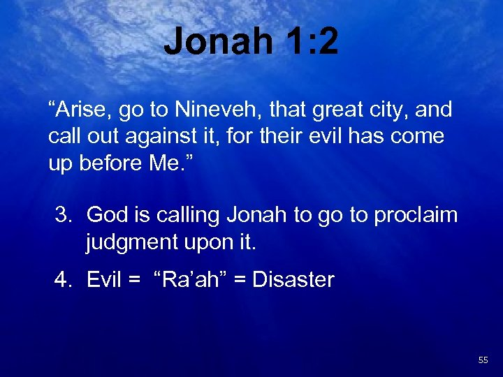 "Jonah 1: 2 ""Arise, go to Nineveh, that great city, and call out against"