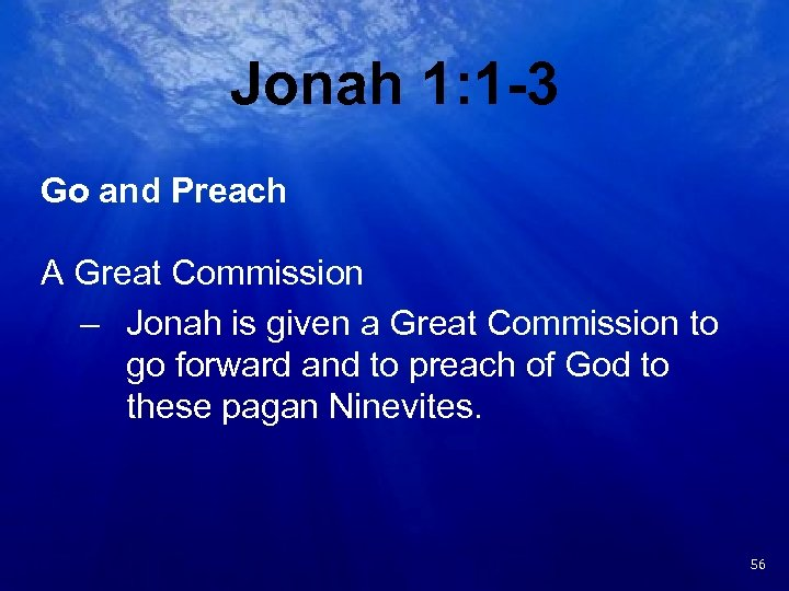 Jonah 1: 1 -3 Go and Preach A Great Commission – Jonah is given
