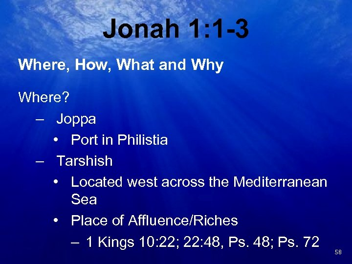 Jonah 1: 1 -3 Where, How, What and Why Where? – Joppa • Port