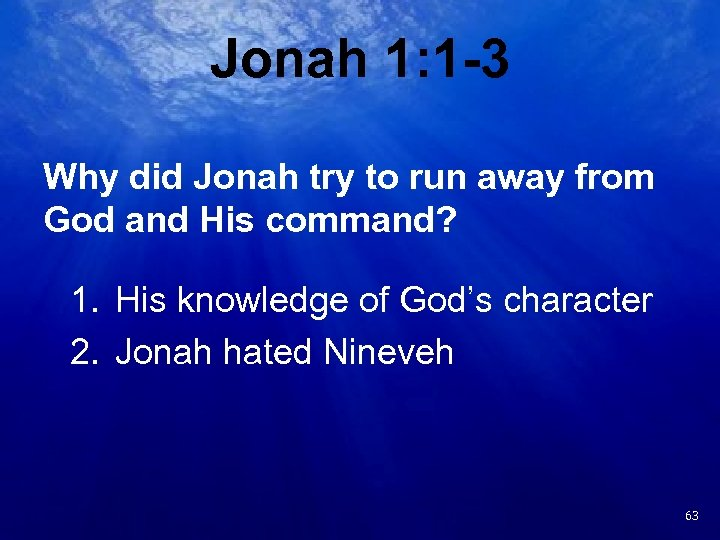 Jonah 1: 1 -3 Why did Jonah try to run away from God and