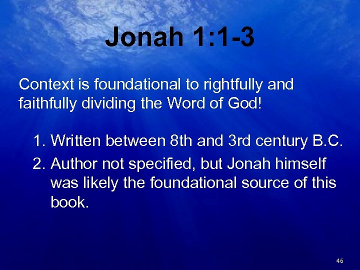 Jonah 1: 1 -3 Context is foundational to rightfully and faithfully dividing the Word