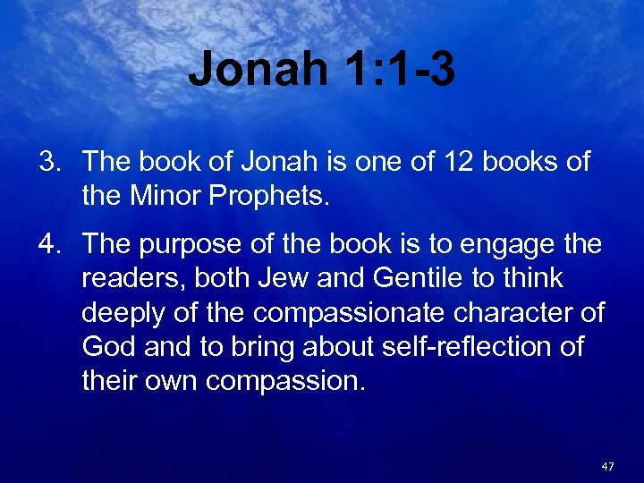 Jonah 1: 1 -3 3. The book of Jonah is one of 12 books