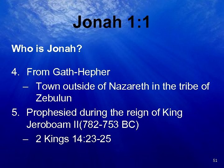 Jonah 1: 1 Who is Jonah? 4. From Gath-Hepher – Town outside of Nazareth