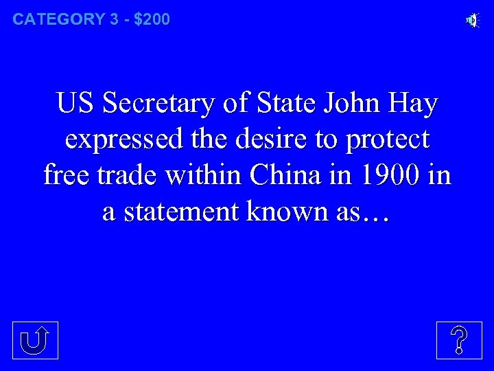 CATEGORY 3 - $200 US Secretary of State John Hay expressed the desire to