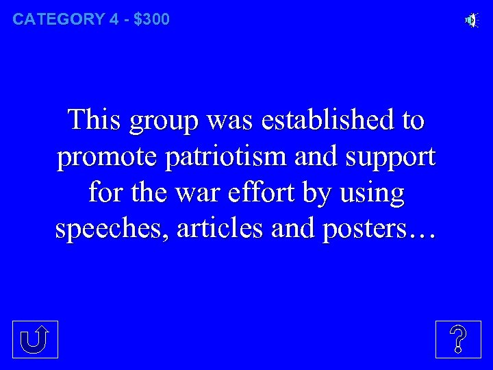 CATEGORY 4 - $300 This group was established to promote patriotism and support for
