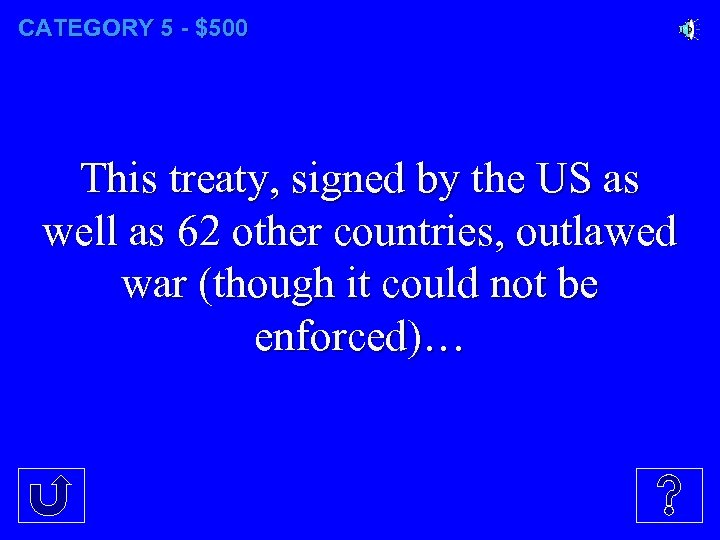 CATEGORY 5 - $500 This treaty, signed by the US as well as 62