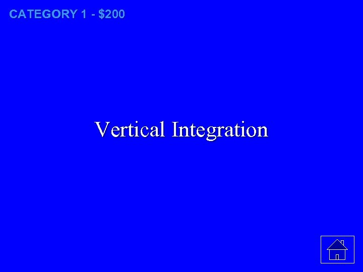 CATEGORY 1 - $200 Vertical Integration