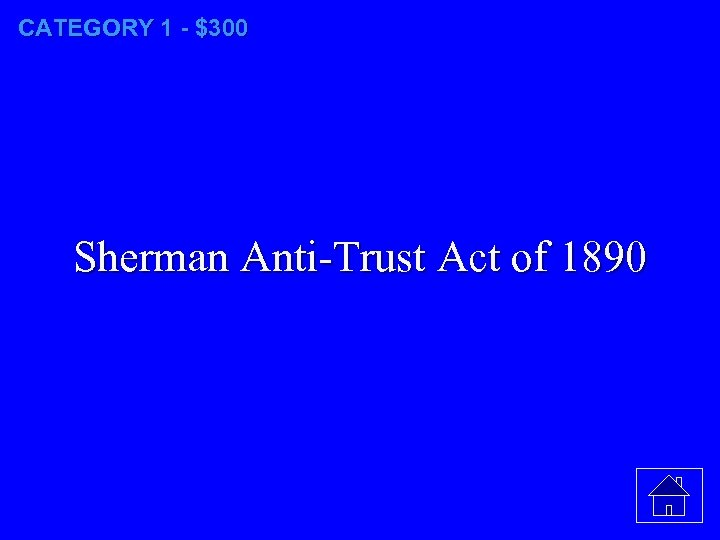 CATEGORY 1 - $300 Sherman Anti-Trust Act of 1890
