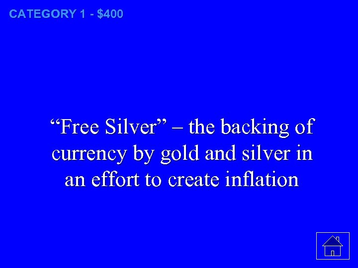 "CATEGORY 1 - $400 ""Free Silver"" – the backing of currency by gold and"