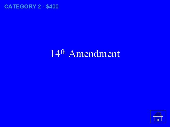 CATEGORY 2 - $400 14 th Amendment