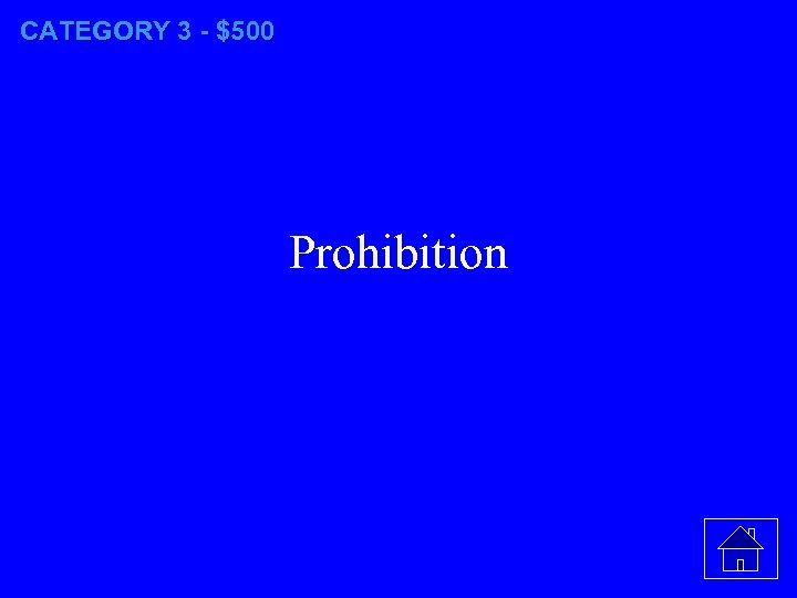 CATEGORY 3 - $500 Prohibition