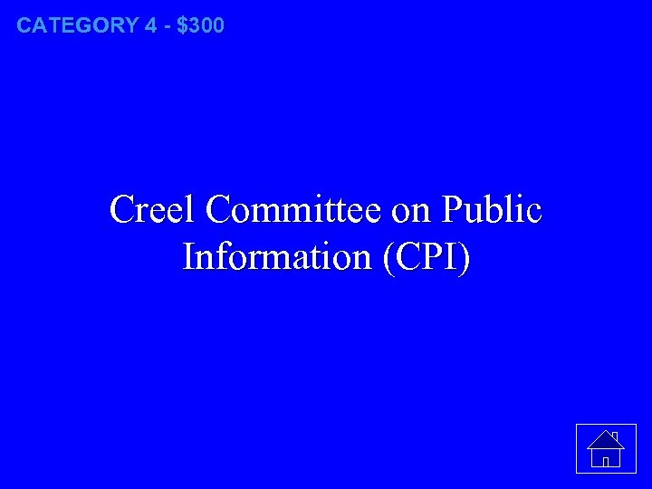 CATEGORY 4 - $300 Creel Committee on Public Information (CPI)