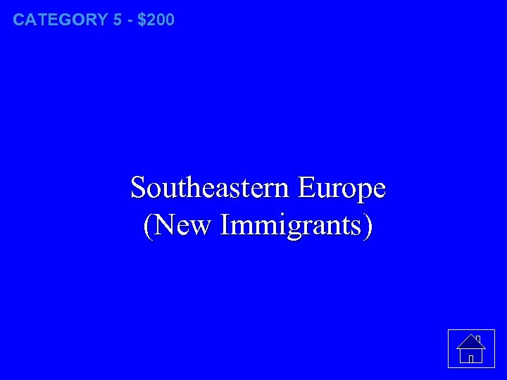 CATEGORY 5 - $200 Southeastern Europe (New Immigrants)