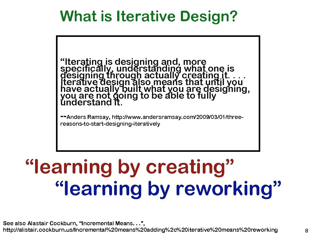 "What is Iterative Design? ""Iterating is designing and, more specifically, understanding what one is"