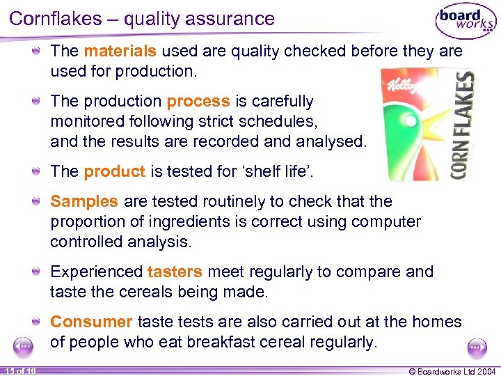 Cornflakes – quality assurance The materials used are quality checked before they are used